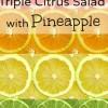 Triple Citrus Salad with Pineapple