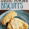 The Best Baking Powder Biscuits