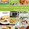 10 Ways to Cook Chicken in Your Crockpot