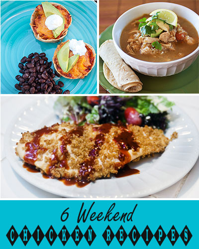 6 Weekend Chicken Recipes
