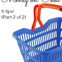 How to Save Money on Food, 6 Tips (part 2 of 2)