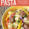 20 Minute Pasta with Sausage and Peppers
