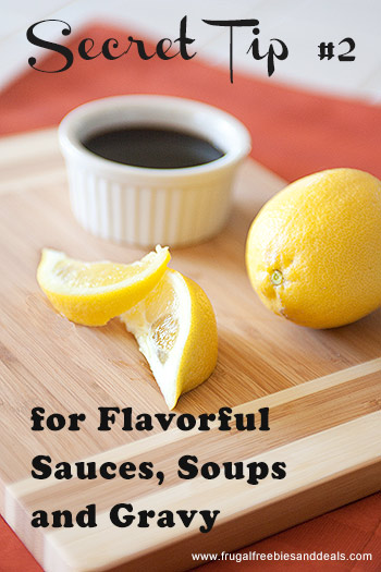 Secret Tip #2 for Flavorful Sauces, Soups, Gravy…?